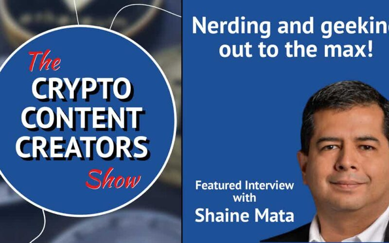 """image of Shaine Mata with Crypto Content Creators logo and the words, """"Nerving and Geeking Out to the Max!"""""""